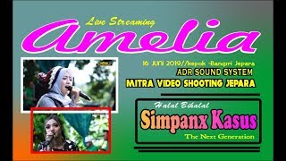 Gambar cover LIVE STREAMING AMELIA PELAN TAPI PASTI-SIMPANX KASUS-KEPOK BANGSRI JEPARA