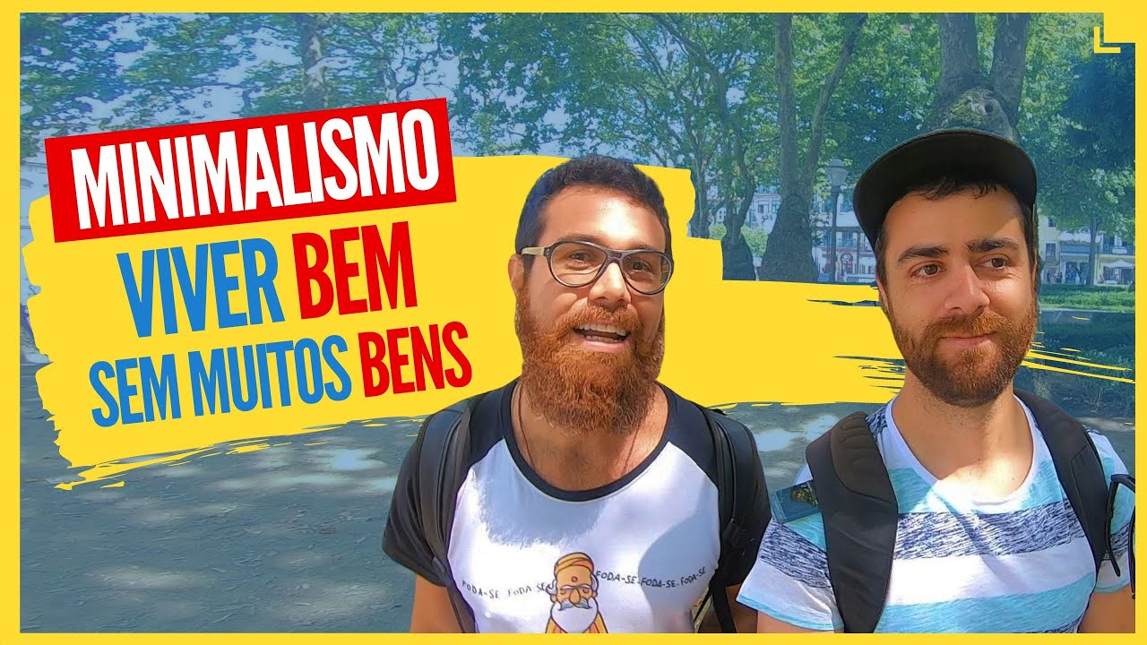 Download Minimalismo, Viver BEM Sem Muitos BENS- Com Ian Borges