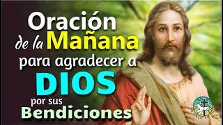 ORACION DE LA MAÑANA PARA AGRADECER A DIOS POR SUS BENDICIONES Y SU INMENSO AMOR