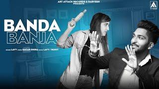 BANDA BANJA - Lavy ( Full Song ) | Appy Saini | Sagar Dhira | Art Attack Records | New Song 2019