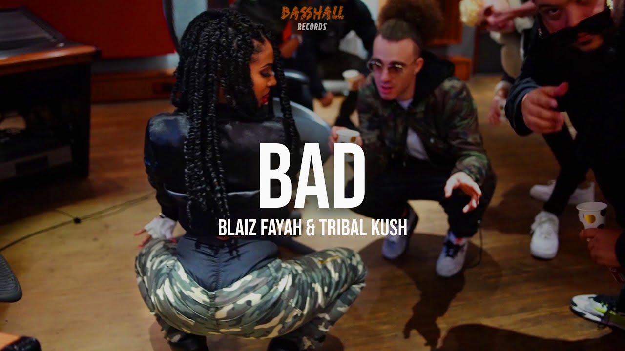 Download Blaiz Fayah & Tribal Kush - Bad (Official Music Video)