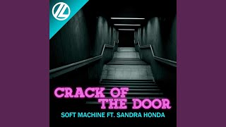 Provided to YouTube by Dig Dis Crack of the Door (Feat. Sandra Hond...