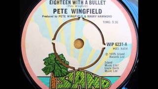 "PETE WINGFIELD  ""Eighteen with a Bullet""  1975   HQ"