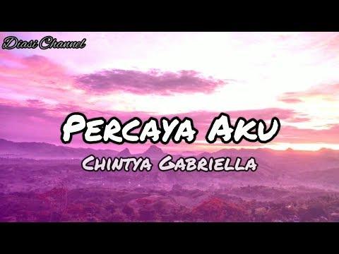Percaya Aku - Chintya Gabriella   Lirik