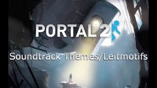 All Themes and Leitmotifs in Portal 2's Soundtrack.