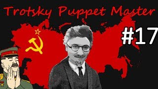 HoI4 - Road to 56 - Soviet Union - Trotsky the Puppeteer - Part 17