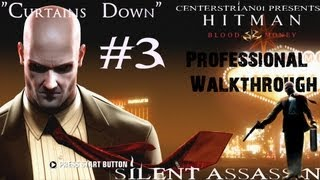 Hitman Blood Money - Professional Walkthrough - Part 3 - Curtains Down - Silent Assassin