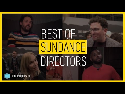 Directing Techniques & Tips: Best of Sundance Directors