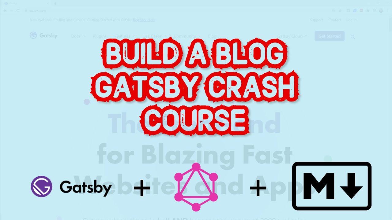 Gatsby Crash Course - Build Yourself a Blog