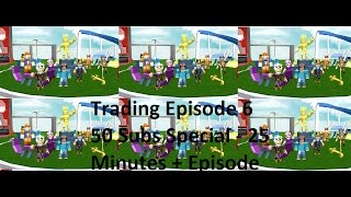 50 SUBSCRIBERS SPECIAL! 25 Minutes+ Episode (Trading Episode 6)