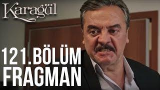 Karagul 121. Bolum Fragman? (13 May?s Cuma)