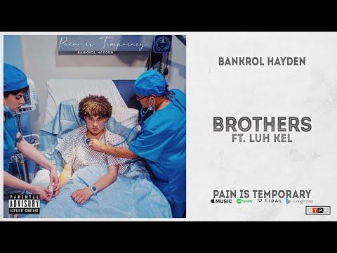 Bankrol Hayden - Brothers Ft. Luh Kel (Pain Is Temporary)