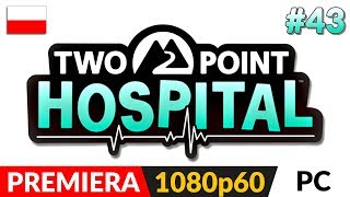TWO POINT HOSPITAL PL  #43 LIVE (odc.43) ⚕️ Ostatni region - nowy szpital 2-3*