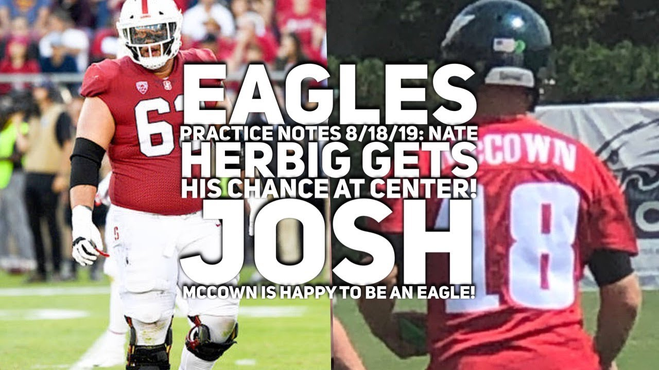 timeless design 59994 7cd4c Eagles Practice Notes 8/18/19: Nate Herbig Gets Chance At Center! McCown Is  Happy To Be An Eagle!