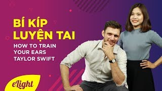 Bí kíp luyện tai - How to train your ears: Taylor Swift