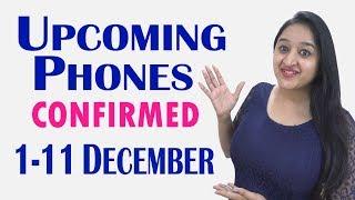 Confirmed Upcoming Phones 1-11 December