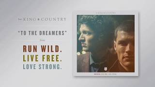 "for KING & COUNTRY - ""To The Dreamers"" (Official Audio)"