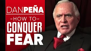 HOW TO CONQUER FEAR & REACH SUPER SUCCESS - Lessons from Dan Pena the Trillion Dollar Man | Part 1/2