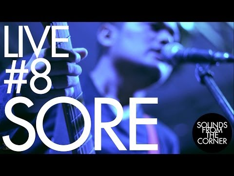 Sounds From The Corner : Live #8 SORE