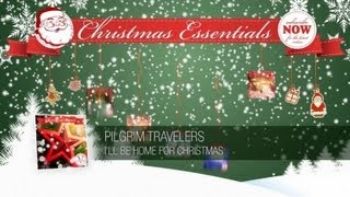 Pilgrim Travelers - I'll Be Home for Christmas // Christmas Essentials
