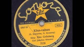 Åke Grönberg Carl Jularbos orkester - Köss-Valsen