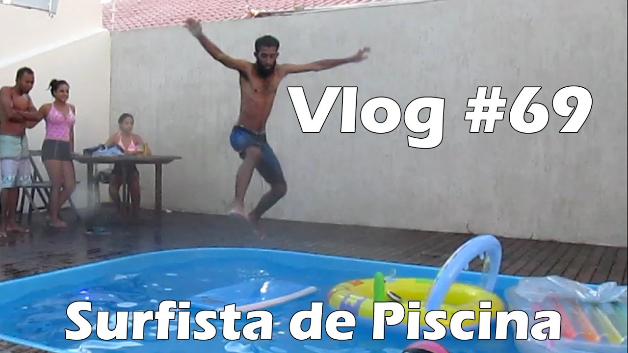 Vlog 69 Surfista De Piscina Youtube