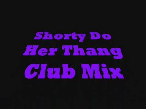 D Roy ( D R Oy X ) - Shorty Do Her Thang Club Mix
