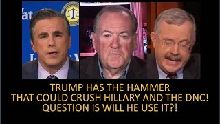 Trump Has The Hammer That Can Crush Clinton And The DNC! Question Is Will He Use It?