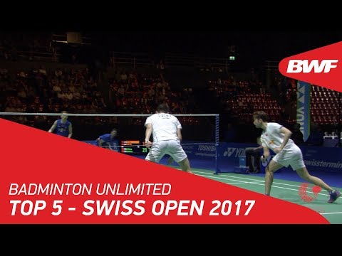 Badminton Unlimited | Top 5 Plays - YONEX Swiss Open 2017 | BWF 2018