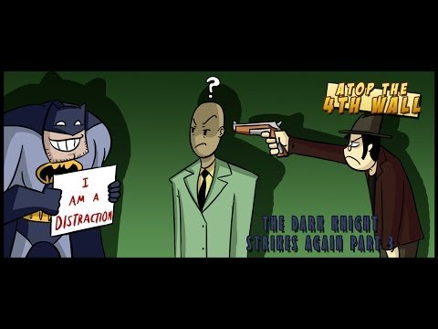 The Dark Knight Strikes Again, Part 3 - Atop the Fourth Wall