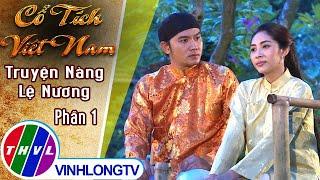 Truyện Nàng Lệ Nương - Tập 1 | Cổ Tích Việt Nam - Chuyện Xưa Tích Cũ