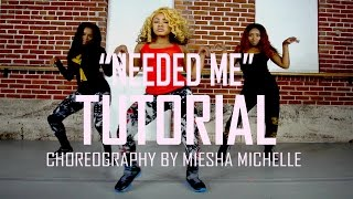 Rihanna - Needed Me - Dance Tutorial (Complete) - Miesha Michelle Choreography