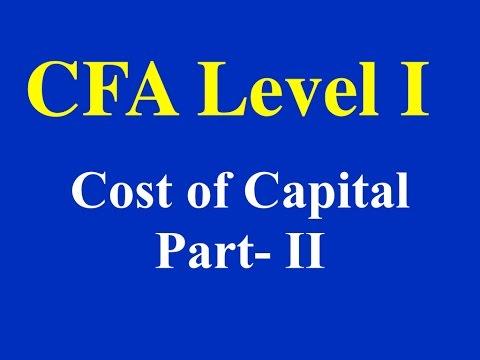 2015- CFA Level I- Cost of Capital- Part II (of 8)