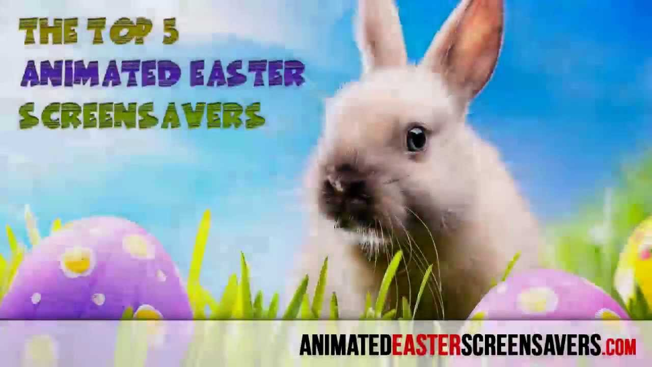 The top5 animated easter screensavers eggstremely fun - Funniest screensavers ...