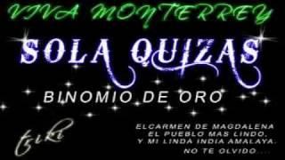 SOLA QUIZAS - BINOMIO DE ORO MUSAS DEL VALL