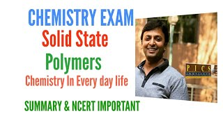 Solids , Polymers , Chemistry in everyday Life || Class 12 exams