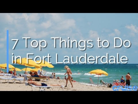 7 Top Things to Do in Fort Lauderdale
