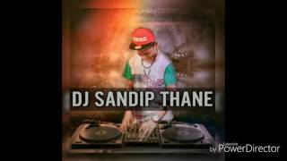MIX BY DJ SANDIP THANE