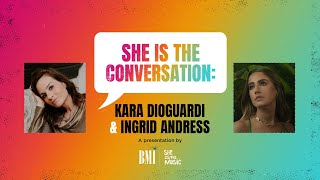 BMI's She is The Conversation: Kara Dioguardi & Ingrid Andress