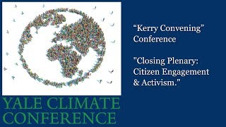 """Kerry Convening"" Conference ""Closing Plenary:  Citizen Engagement & Activism"""