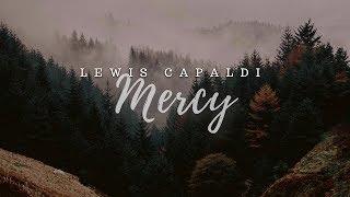Mercy- Lewis Capaldi (Lyrics) Video