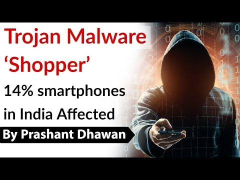 Trojan Malware 'Shopper' 14% smartphones in India Affected Current Affairs 2020