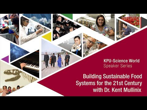 Building Sustainable Food Systems for the 21st Century - Kent Mullinix