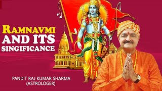 Ramnavmi And Its Significance #Ramnavmi. By Pt Raj Kumar Sharma.
