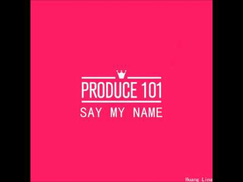 [AUDIO] 프로듀스 101 (PRODUCE 101) - 'SAY MY NAME'