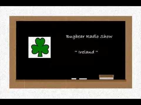 Bugbear Radio Show - Episode 5 - Ireland