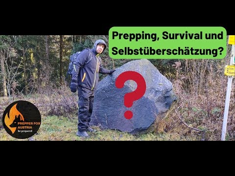 Prepping, Survival und Selbstüberschätzung? ????