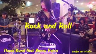 Rock And Roll By Tkoes Band Feat Senno Paice As Drummer
