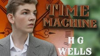 H G Wells-Time Machine 2016: Short Film