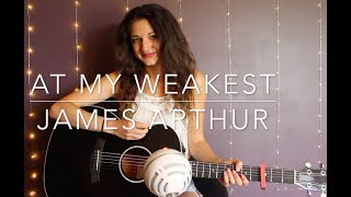 """At My Weakest"" -  James Arthur Cover"